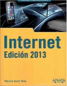 Internet. Edición 2013. Manual imprescindible.