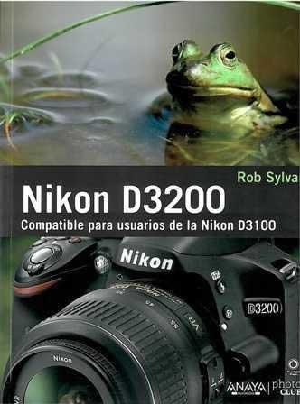 Nikon D3200. Compatible para usuarios de la Nikon D3100.