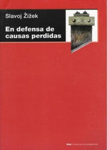 En defensa de causas perdidas.