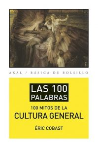 100 mitos de la cultura general, Los.