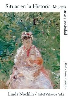 Situar en la historia. Mujeres, Arte y Sociedad.