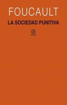 Sociedad punitiva, La. Curso del Collège de France (1972-1973).