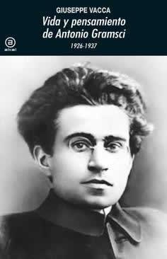 Vida y pensamiento de Antonio Gramsci. 1926-1937.