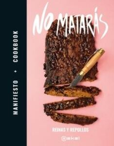 No matarás. Manifiesto + Cookbook.
