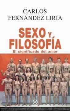 Sexo y, filosofía. El significado del amor.