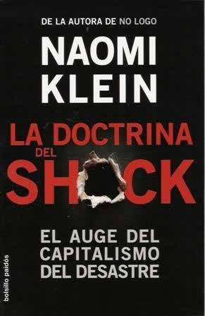 Doctrina del Shock, La. El auge del capitalismo del desastre.
