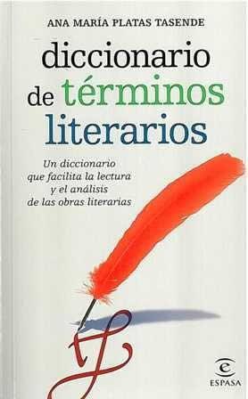 """Diccionario de términos literarios. Un diccionario que facilita la lectura y el análisis de las obras """"literarias."""""""