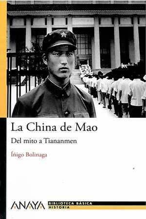 China de Mao. Del mito a Tiananmen.