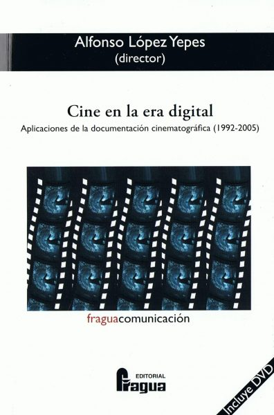 Cine en la era digital. Aplicaciones de la documentación cinematográfica (1992-2005).