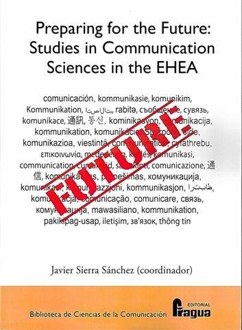 Preparing for the Future: Studies in Communication Sciences in the EHEA.