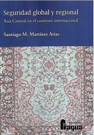 Seguridad global y regional. Asia Central en el contexto internacional.