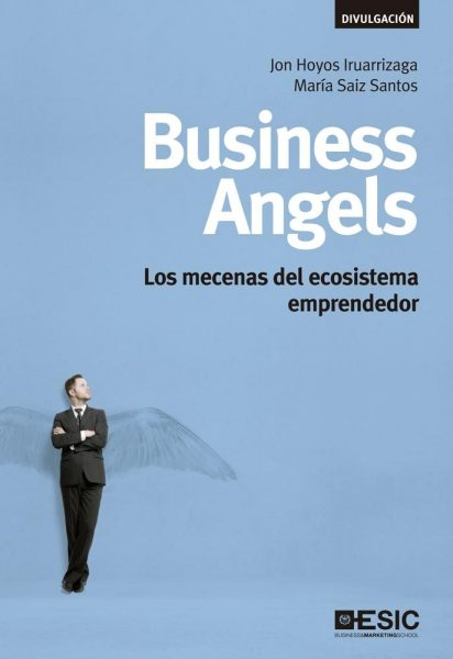 Business Angels. Los mecenas del ecosistema emprendedor.