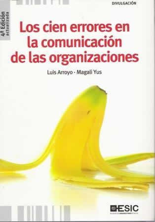 Cien errores en la comunicación de las organizaciones, Los.