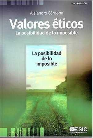 Valores éticos. La posibilidad de lo imposible.