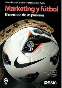 Marketing y fútbol. El mercado de las pasiones.