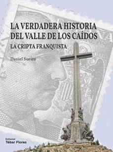 Verdadera historia del Valle de los Caídos, La. La cripta franquista.