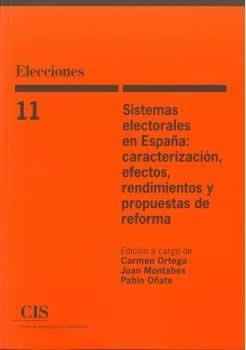 ELECCIONES 11. SISTEMAS ELECTORALES EN ESPAÑA: CARACTERIZACIÓN, EFECTOS, RENDIMIENTOS Y PROYECTOS DE REF