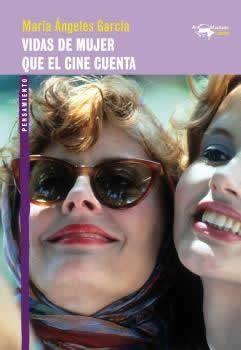Vidas de mujer que el cine cuenta.