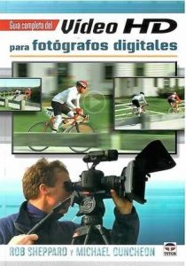 Guía completa del video HD para fotógrafos digitales.