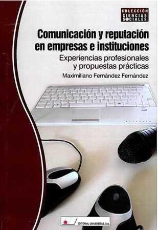 Comunicación y reputación en empresas e instituciones. Experiencias profesionales y propuestas prácticas
