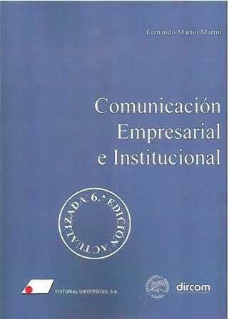 Comunicación empresarial e institucional. 6ª edicion actualizada.