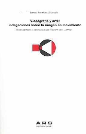 Videografía y arte: indagaciones sobre la imagen en movimiento.