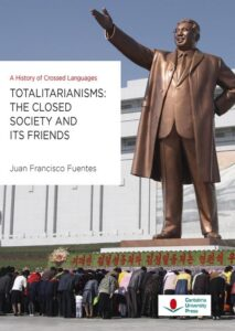 Totalitarianisms: The closed society and its friends. A History of Crossed Languages.