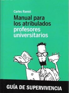 Manual para los atribulados profesores universitarios.