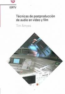 Técnicas de postproducción de audio en video y film