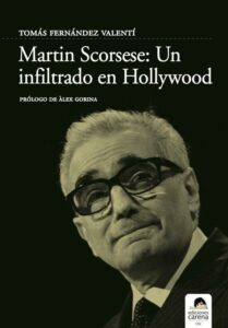 Martin Scorsese: un infiltrado en Hollywood.