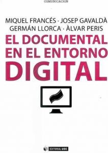 Documental en el entorno digital, El.
