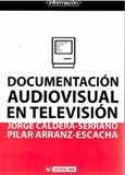 Documentación audiovisual en televisión.