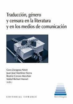 Traducción, género y censura en la literatura y en los medios de comunicación.