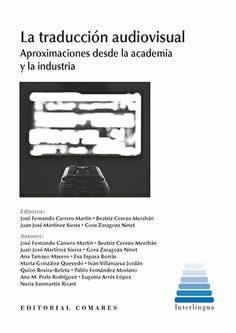 Traducción audiovisual, La. Aproximaciones desde la academia y la industria.