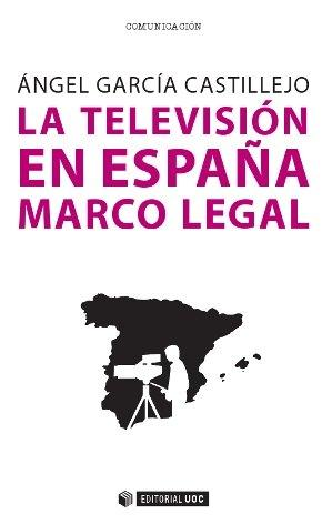 Televisión en España, La. Marco legal.