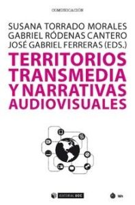 Territorios transmedia y narrativas audiovisuales