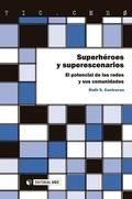 Superhéroes y superescenarios. El potencial de las redes y sus comunidades.