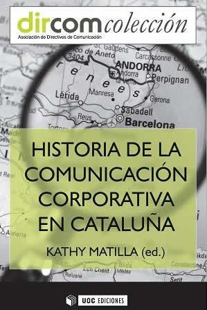 Historia de la Comunicacion Corporativa en Catalunya.