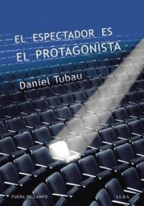 Espectador es el protagonista, El. Manual y antimanual de guión.