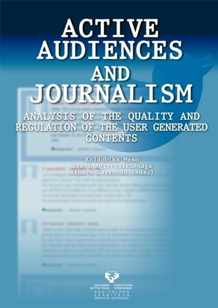Active audiences and journalism. Analysis of the quality and regulation of the user generated contents.