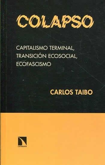 Colapso. Capitalismo terminal, transición ecosocial, ecofascismo.