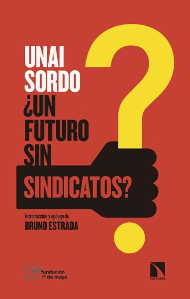 Un futuro sin sindicatos?