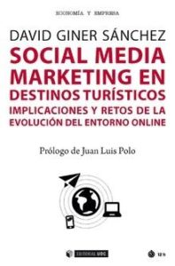 Social Media Marketing en destinos turísticos. Implicaciones y retos de la evolución del entorno online
