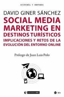 Social Media Marketing en destinos turísticos. Implicaciones y retos de la evolución del entorno online