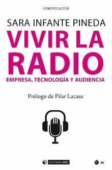 Vivir la radio. Empresa, tecnología y audiencia.