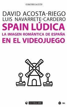 Spain Lúdica. La imagen romántica de España en el videojuego.