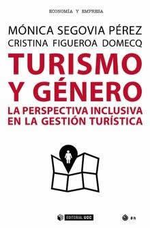 Turismo y género. La perspectiva inclusiva en la gestión turística.