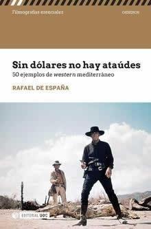 Sin dólares no hay ataúdes. 50 ejemplos del western mediterráneo