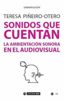 Sonidos que cuentan. La ambientación sonora en el audiovisual.