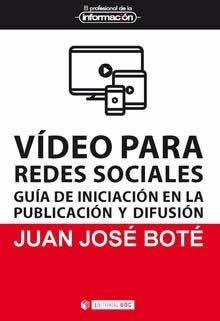 Vídeo para redes sociales. Guía de iniciación en la publicación y difusión.